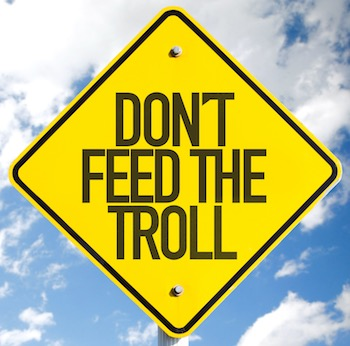 dont feed trolls